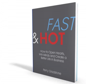 FAST & HOT: How to Open Hearts, Win Minds and Create a Better Life in Business